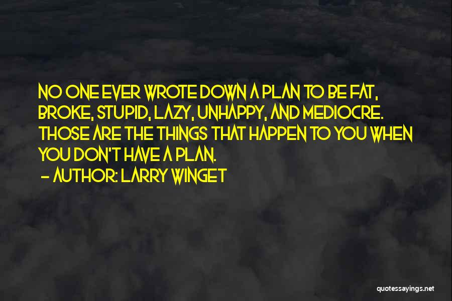 Stupid Things Happen Quotes By Larry Winget