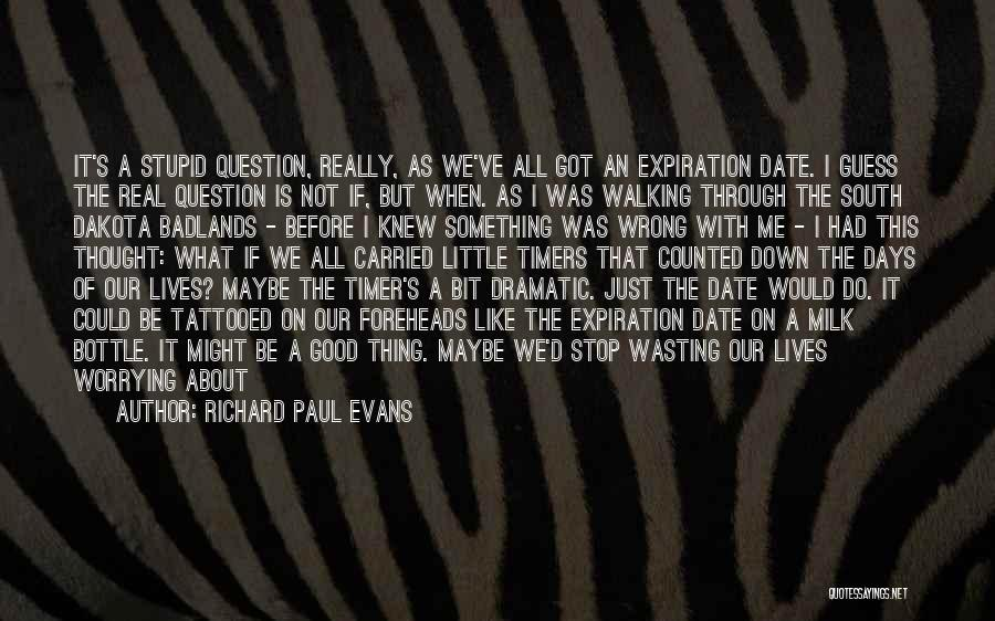 Stupid Things Happen Quotes By Richard Paul Evans