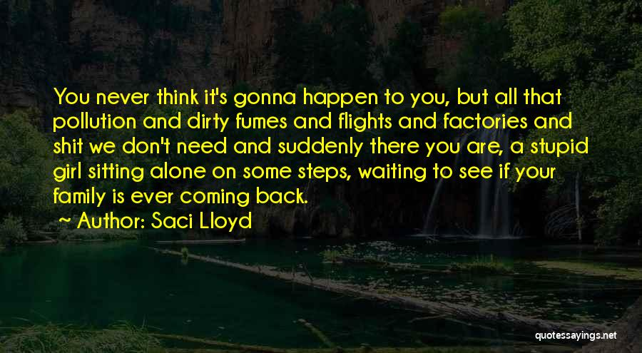 Stupid Things Happen Quotes By Saci Lloyd