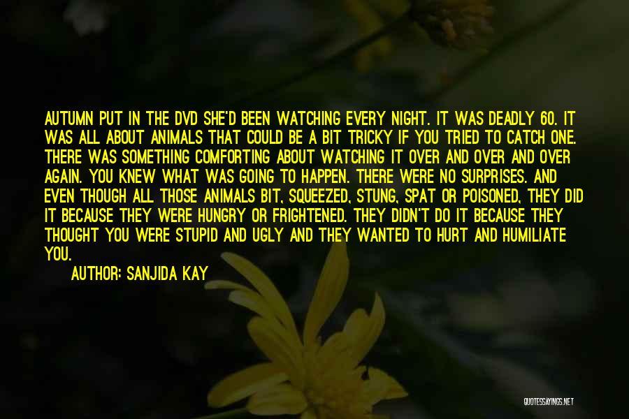 Stupid Things Happen Quotes By Sanjida Kay