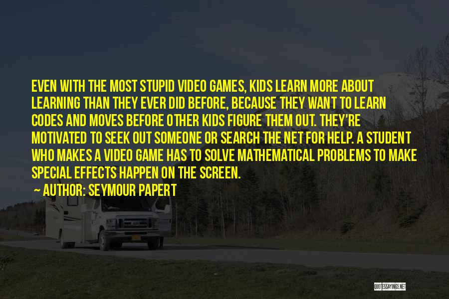 Stupid Things Happen Quotes By Seymour Papert