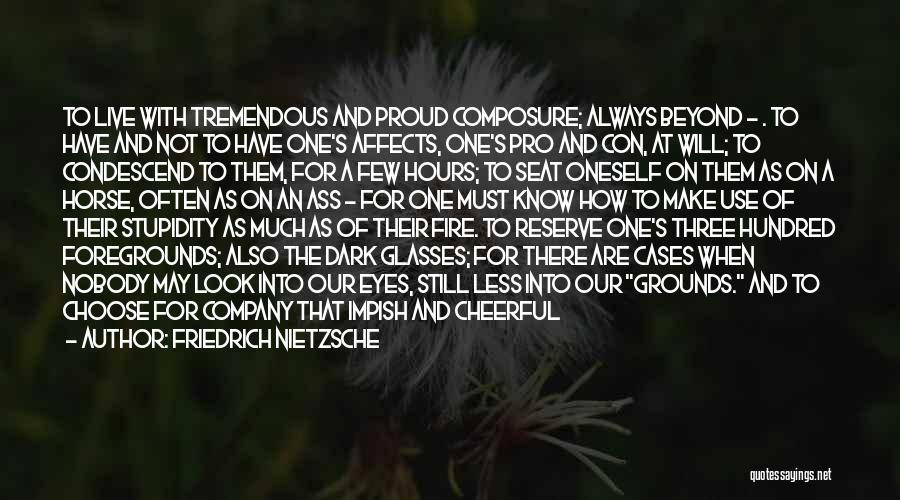 Stupidity And Courage Quotes By Friedrich Nietzsche