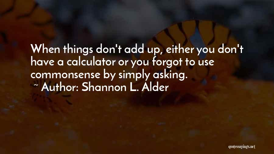Stupidity And Courage Quotes By Shannon L. Alder
