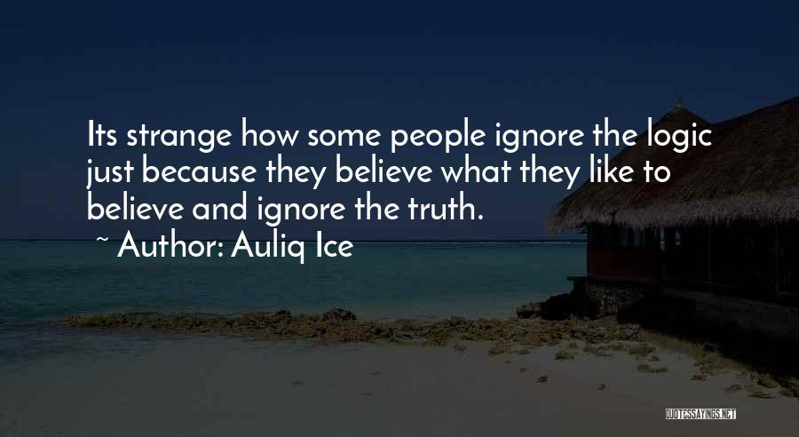 Stupidity And Ignorance Quotes By Auliq Ice