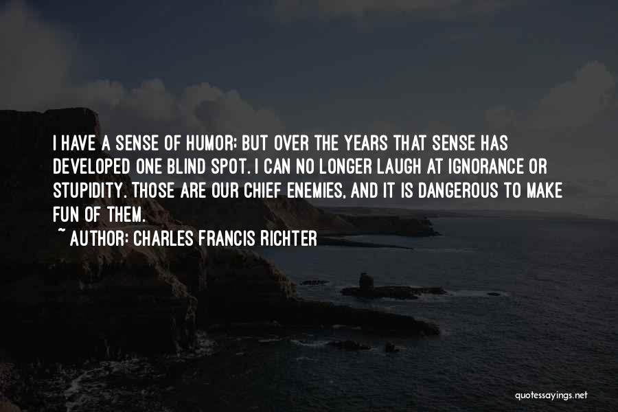 Stupidity And Ignorance Quotes By Charles Francis Richter