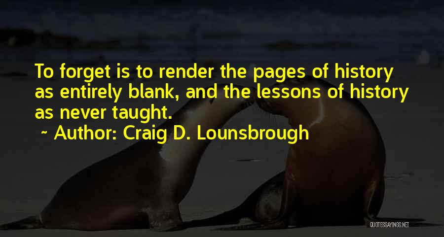 Stupidity And Ignorance Quotes By Craig D. Lounsbrough