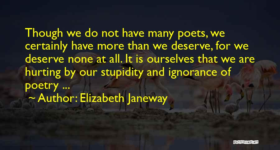 Stupidity And Ignorance Quotes By Elizabeth Janeway