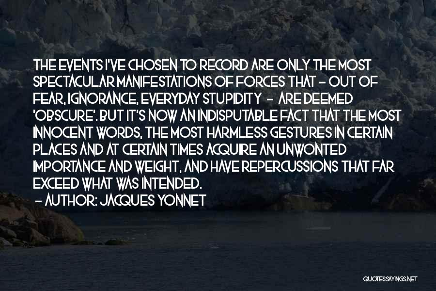 Stupidity And Ignorance Quotes By Jacques Yonnet