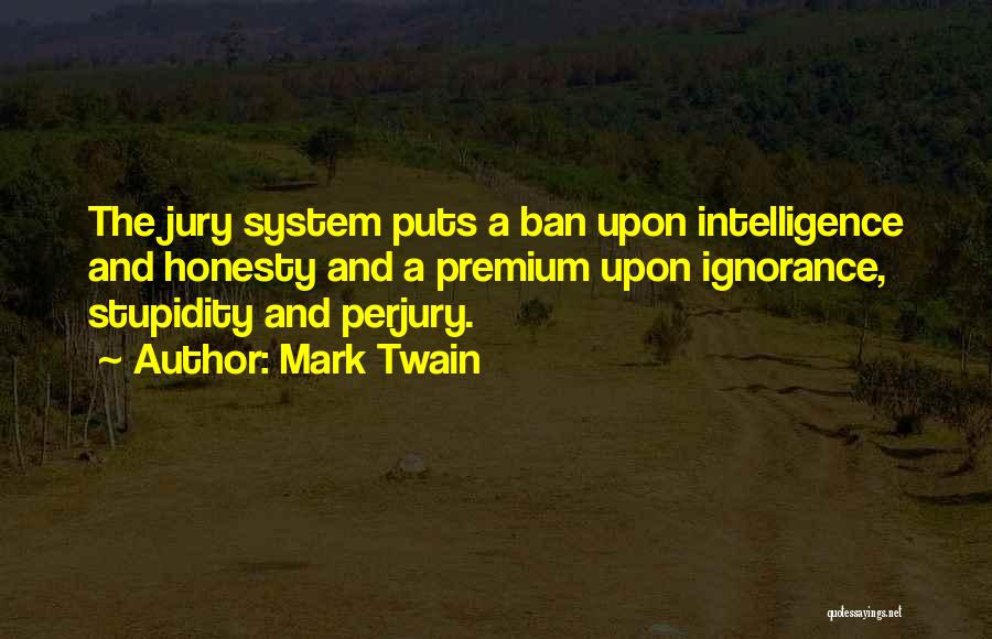Stupidity And Ignorance Quotes By Mark Twain