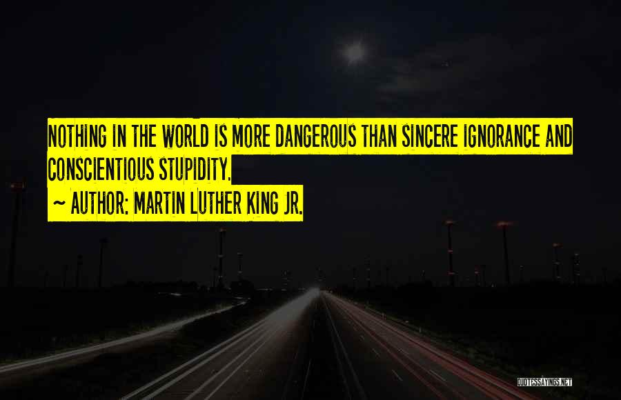 Stupidity And Ignorance Quotes By Martin Luther King Jr.