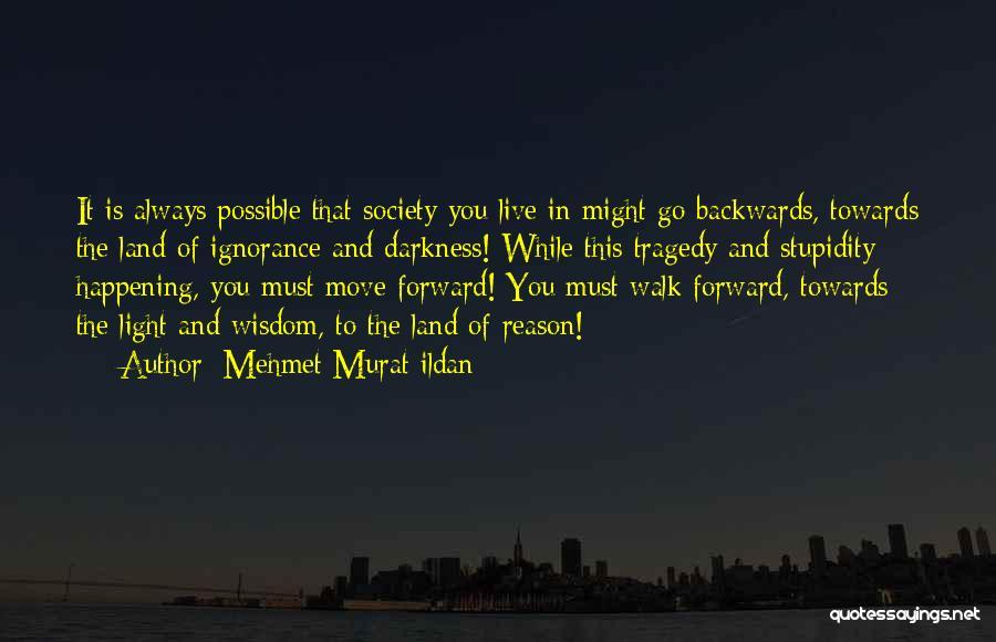Stupidity And Ignorance Quotes By Mehmet Murat Ildan
