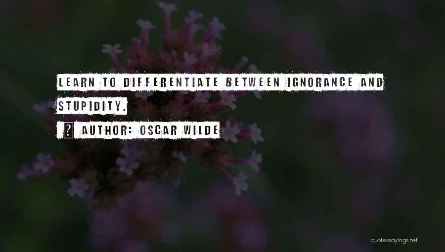 Stupidity And Ignorance Quotes By Oscar Wilde