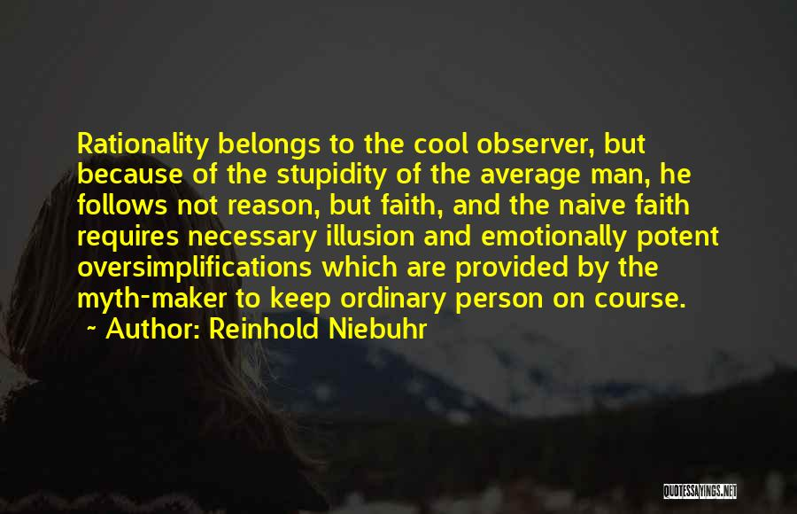 Stupidity And Ignorance Quotes By Reinhold Niebuhr