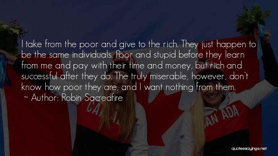 Stupidity And Ignorance Quotes By Robin Sacredfire