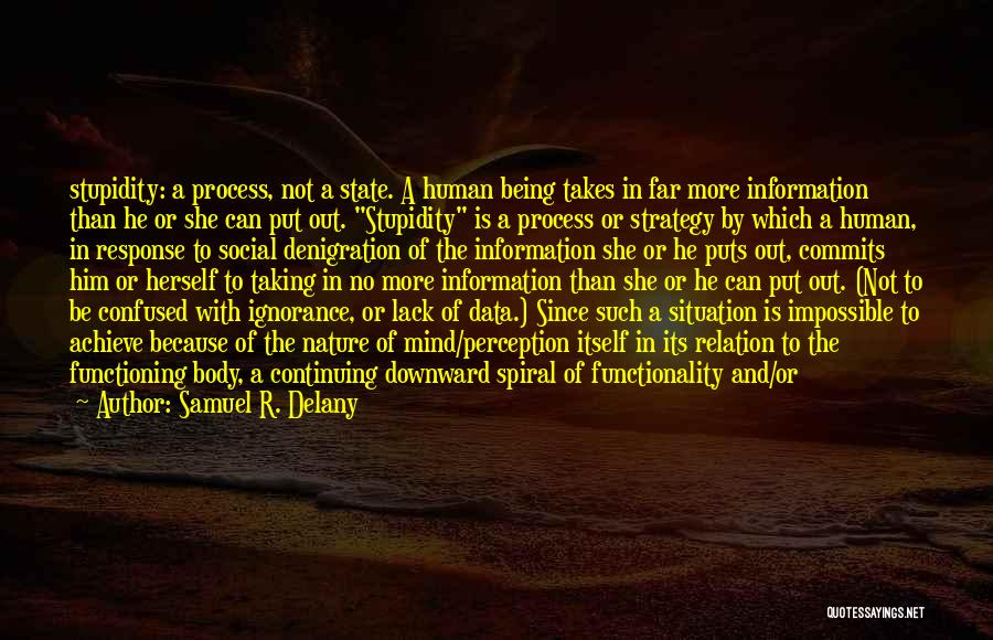 Stupidity And Ignorance Quotes By Samuel R. Delany