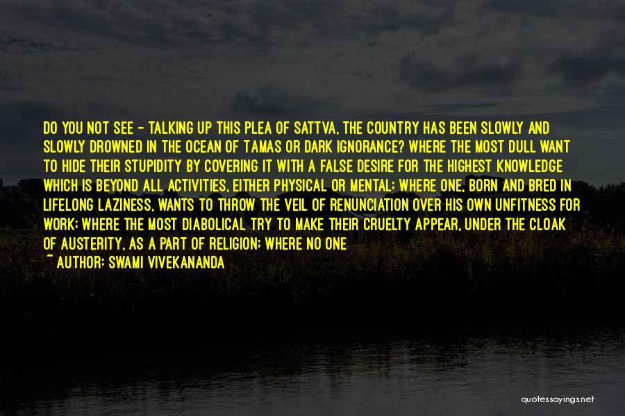 Stupidity And Ignorance Quotes By Swami Vivekananda