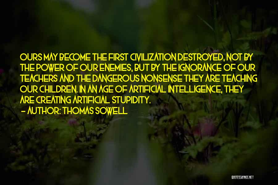 Stupidity And Ignorance Quotes By Thomas Sowell
