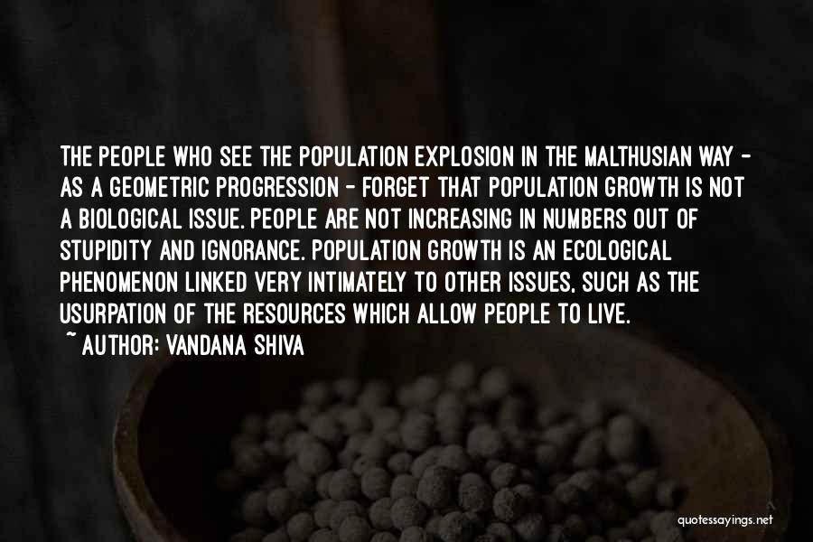 Stupidity And Ignorance Quotes By Vandana Shiva