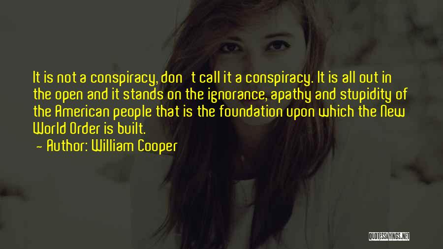 Stupidity And Ignorance Quotes By William Cooper