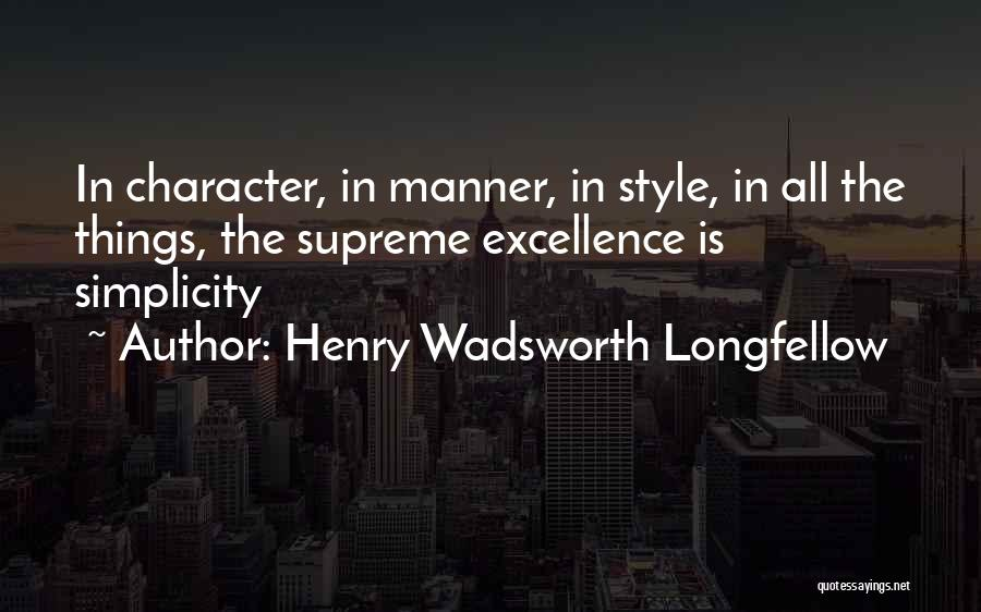 Style And Simplicity Quotes By Henry Wadsworth Longfellow