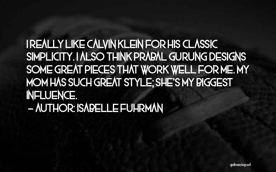 Style And Simplicity Quotes By Isabelle Fuhrman