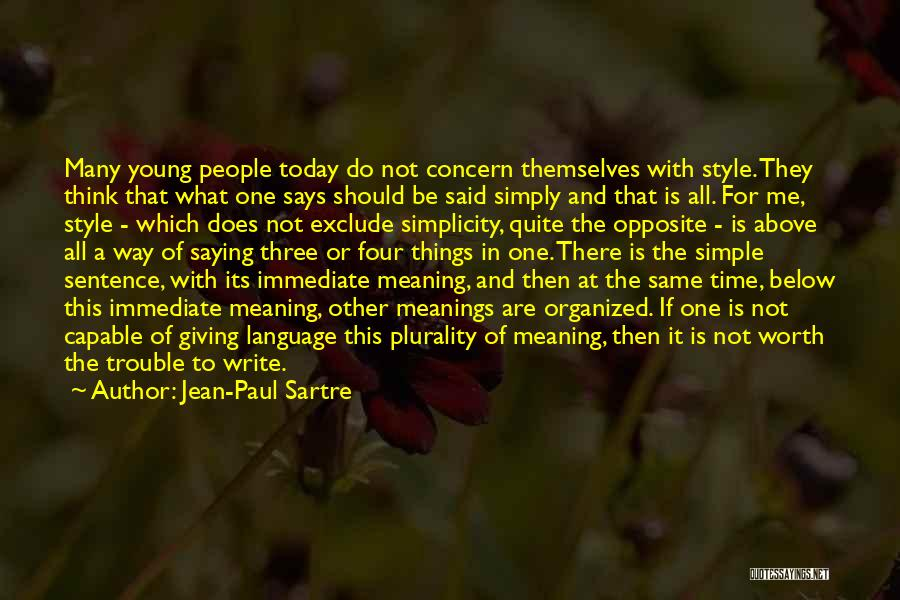 Style And Simplicity Quotes By Jean-Paul Sartre