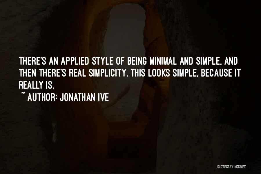 Style And Simplicity Quotes By Jonathan Ive