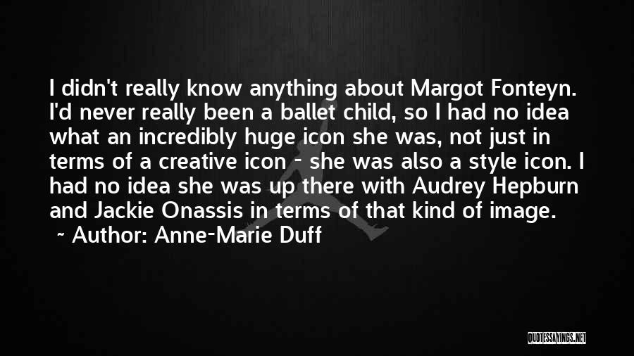 Style Audrey Hepburn Quotes By Anne-Marie Duff