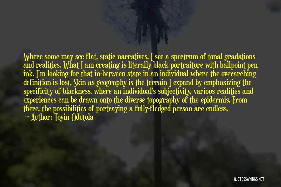 Subjectivity Of Reality Quotes By Toyin Odutola