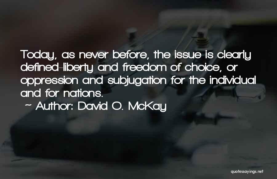 Subjugation Quotes By David O. McKay