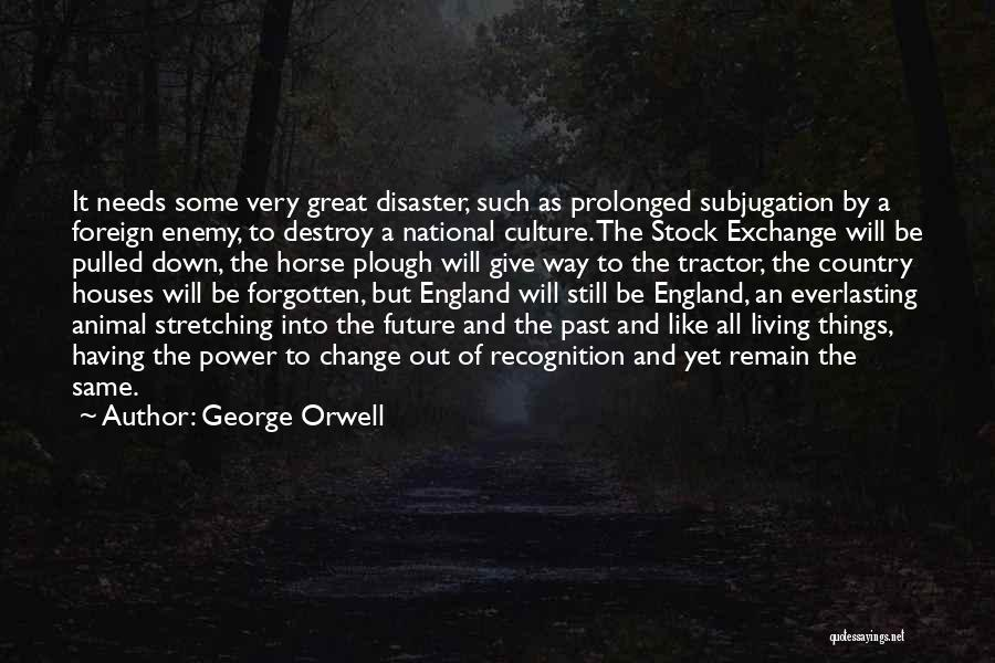 Subjugation Quotes By George Orwell