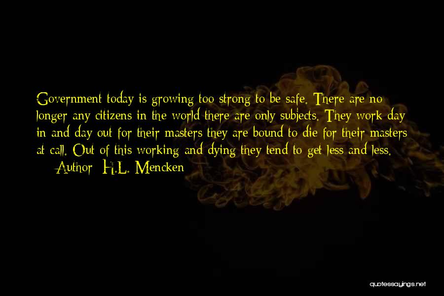 Subjugation Quotes By H.L. Mencken
