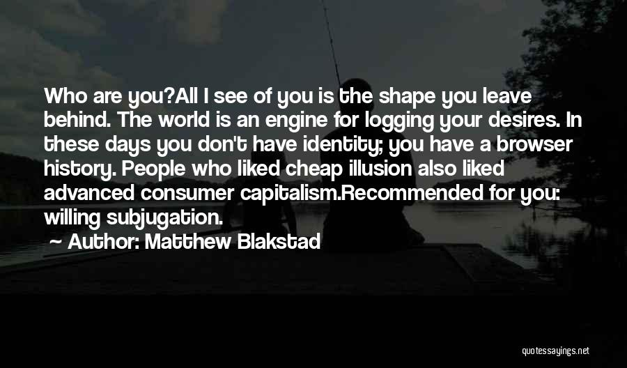 Subjugation Quotes By Matthew Blakstad
