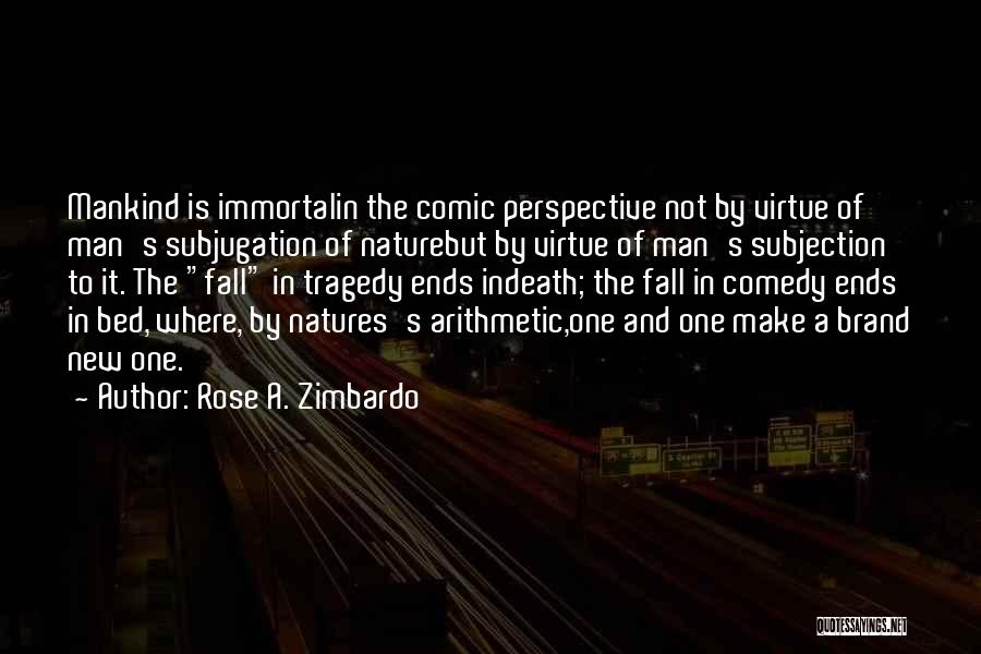 Subjugation Quotes By Rose A. Zimbardo