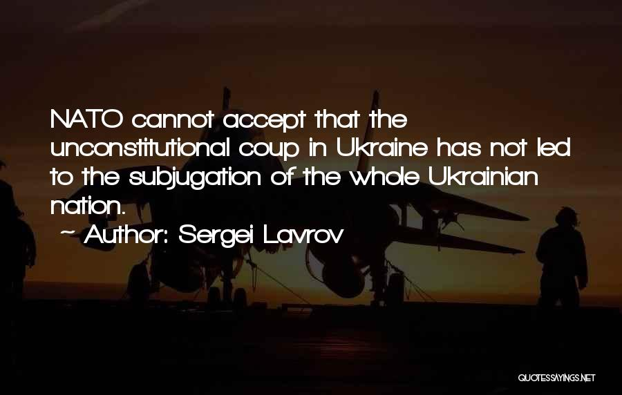 Subjugation Quotes By Sergei Lavrov