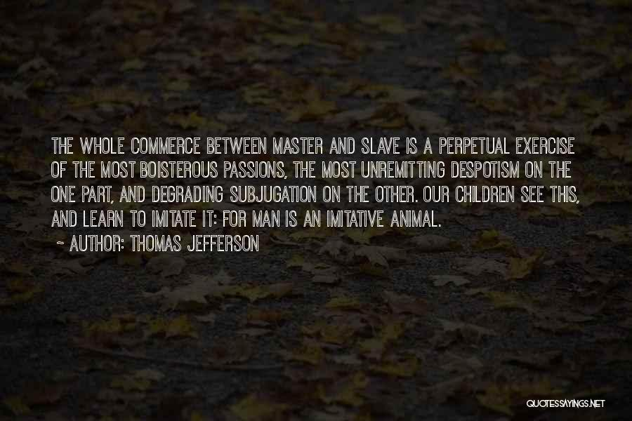 Subjugation Quotes By Thomas Jefferson