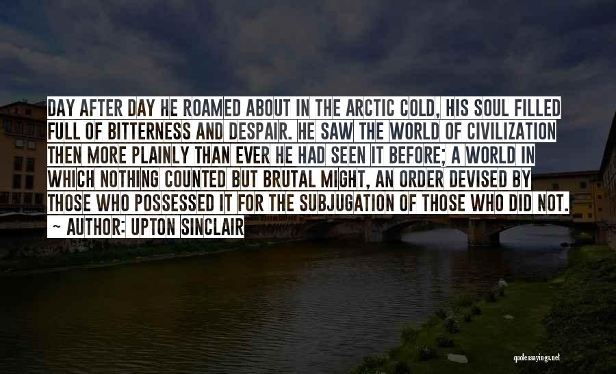 Subjugation Quotes By Upton Sinclair