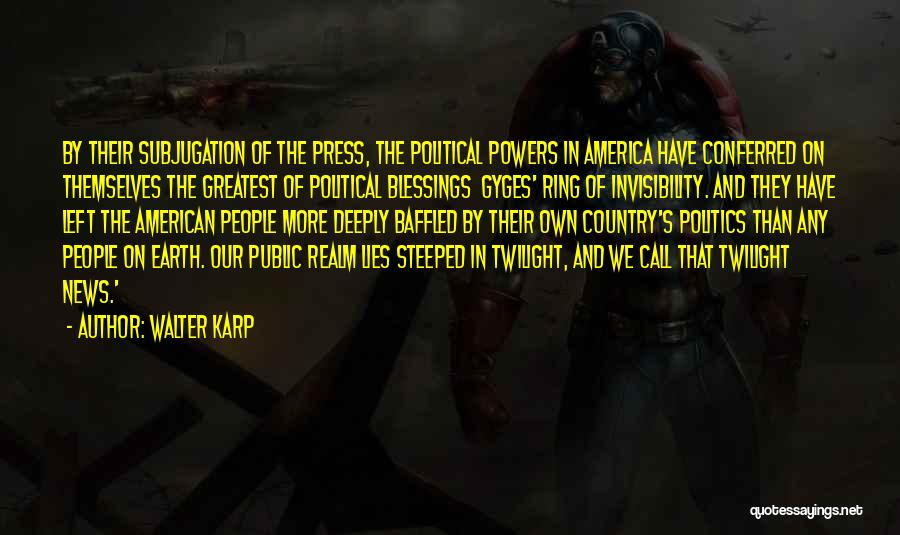 Subjugation Quotes By Walter Karp