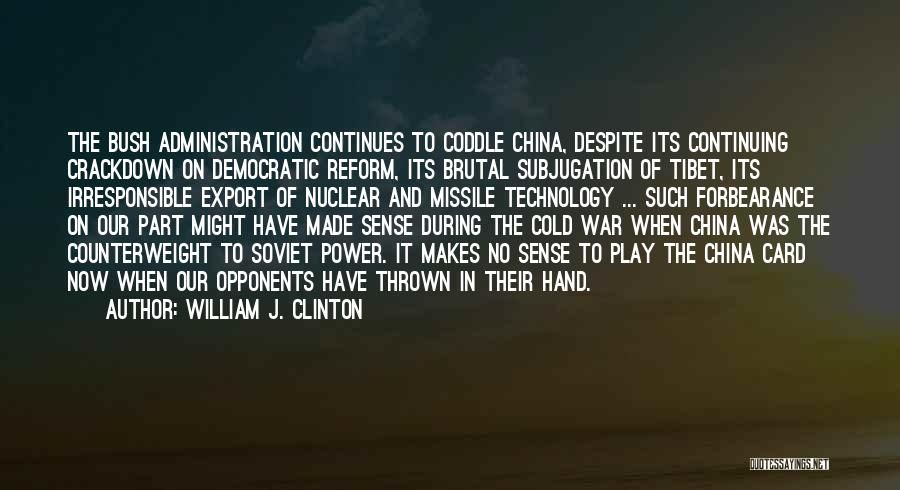 Subjugation Quotes By William J. Clinton