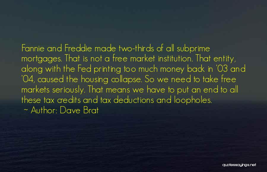 Subprime Mortgages Quotes By Dave Brat
