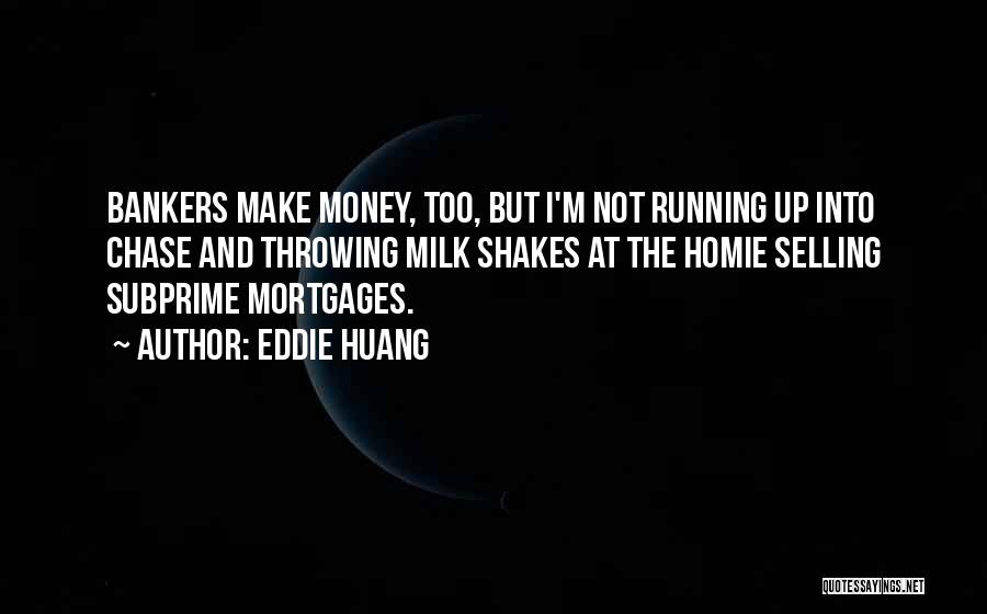 Subprime Mortgages Quotes By Eddie Huang
