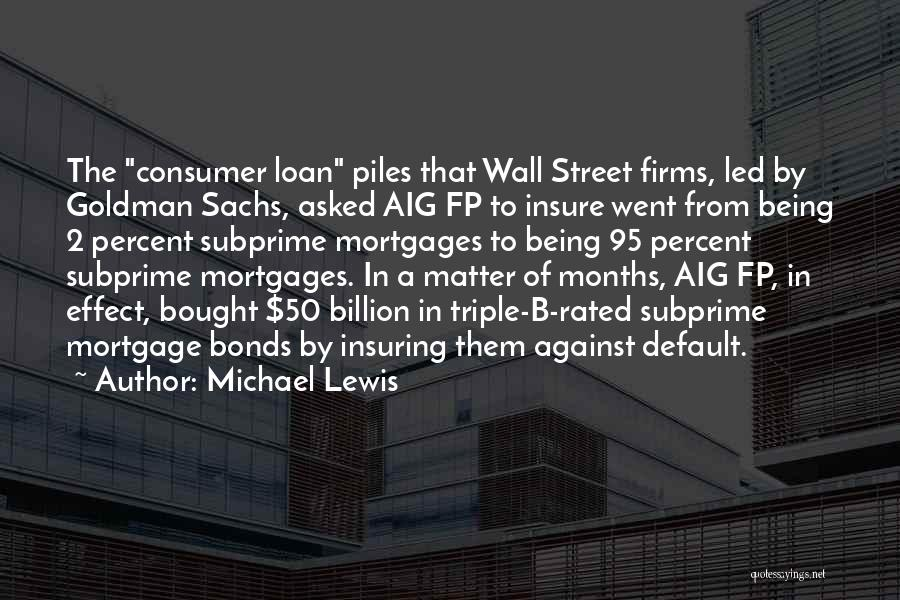 Subprime Mortgages Quotes By Michael Lewis