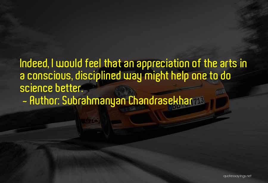 Subrahmanyan Chandrasekhar Quotes 1265417