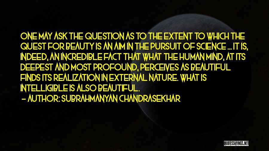 Subrahmanyan Chandrasekhar Quotes 369225