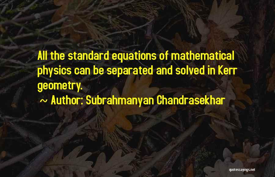 Subrahmanyan Chandrasekhar Quotes 593287