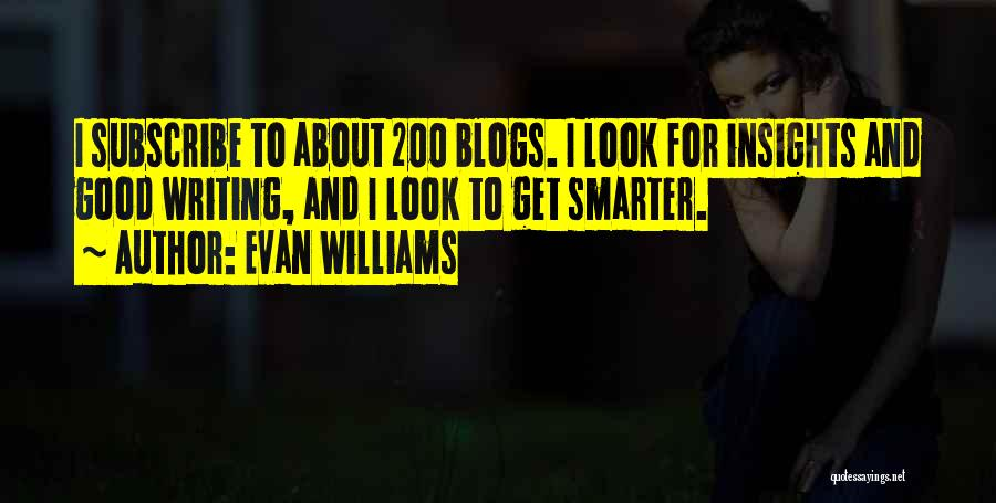 Subscribe Good Quotes By Evan Williams