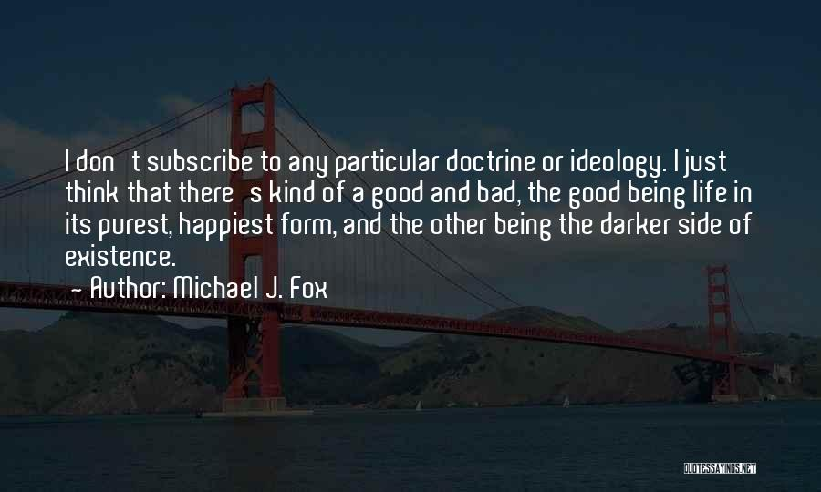 Subscribe Good Quotes By Michael J. Fox