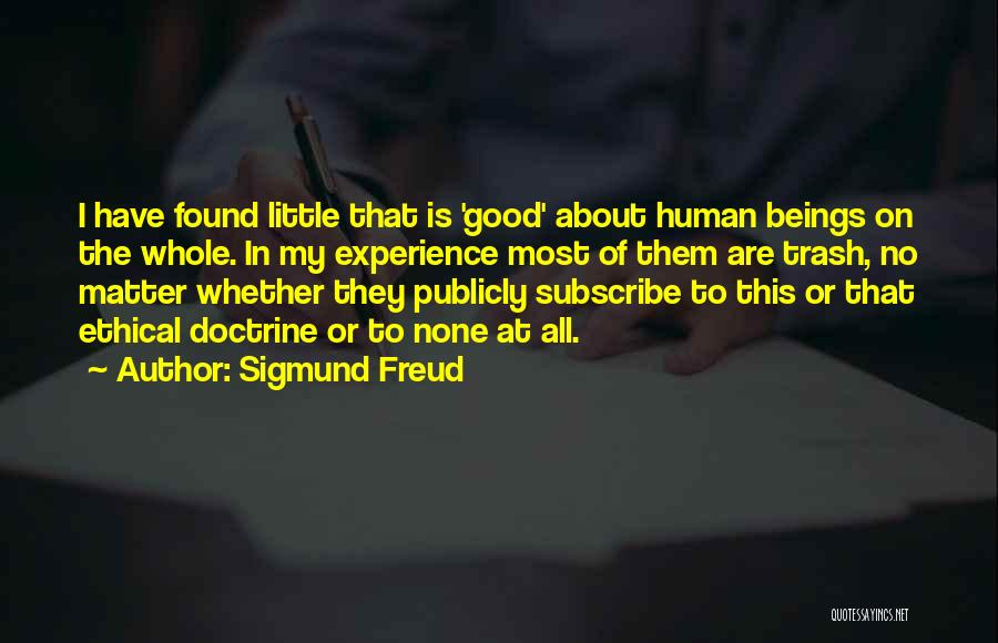 Subscribe Good Quotes By Sigmund Freud