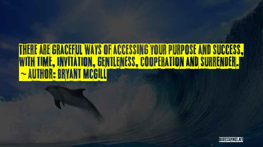 Success And Cooperation Quotes By Bryant McGill