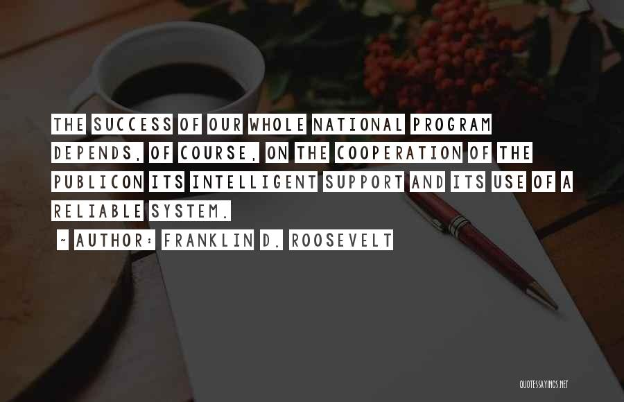 Success And Cooperation Quotes By Franklin D. Roosevelt